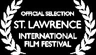 St. Lawrence International Film Festival Official Selection